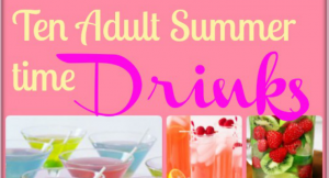 10 Summer Drinks for Adults