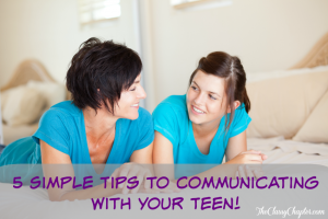 5 Simple Tips for Communicating With Your Teen