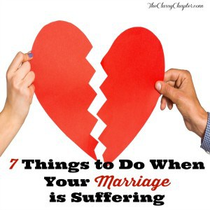 7 Things to Do When Your Marriage is Suffering