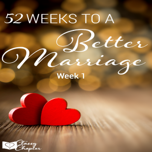 52 Weeks to A Better Marriage (Week 1)