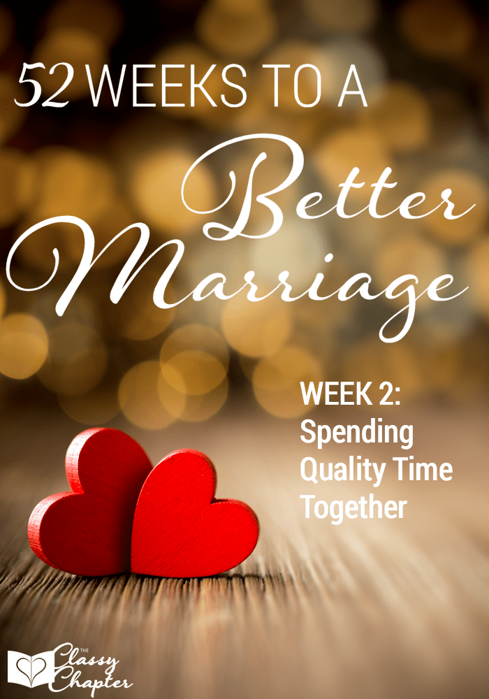 Week 2 of 52 Weeks to a Better Marriage. We are discussing quality time!