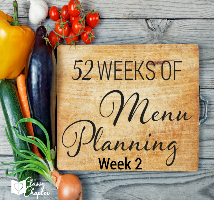 Week 2 of menu planning ideas to help keep you cooking delicious dishes!