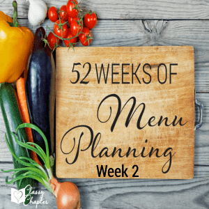 52 Weeks of Meal Planning (Week 2)