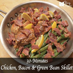 30 Minute Meal: Chicken, Bacon and Green Bean Skillet