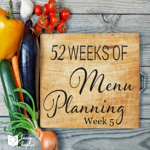 52 Weeks of Meal Planning (Week 5)