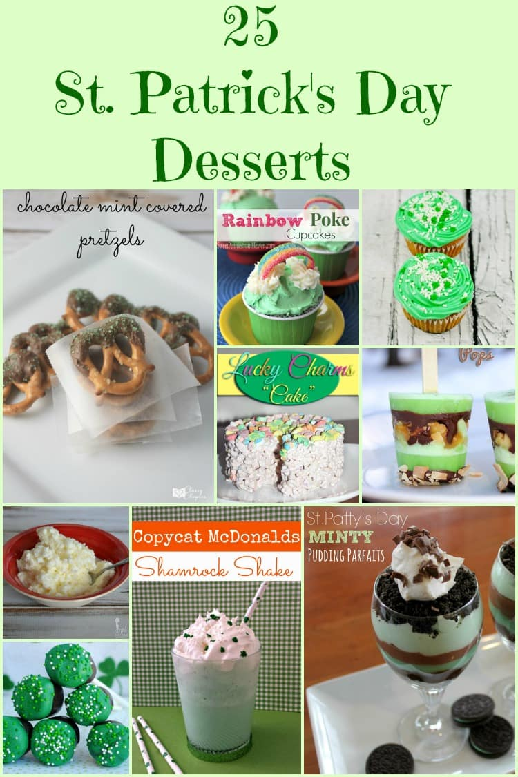 25 Easy St. Patrick's Day Desserts. Number 1 and 9 are my favorite! Cupcakes, muffins, pretzels and much more!