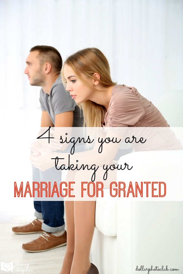 Are you taking your marriage for granted? 4 signs that your marriage might be in trouble.