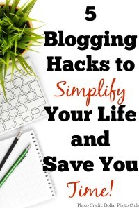 Save time and get organized with these 5 blogging hacks.