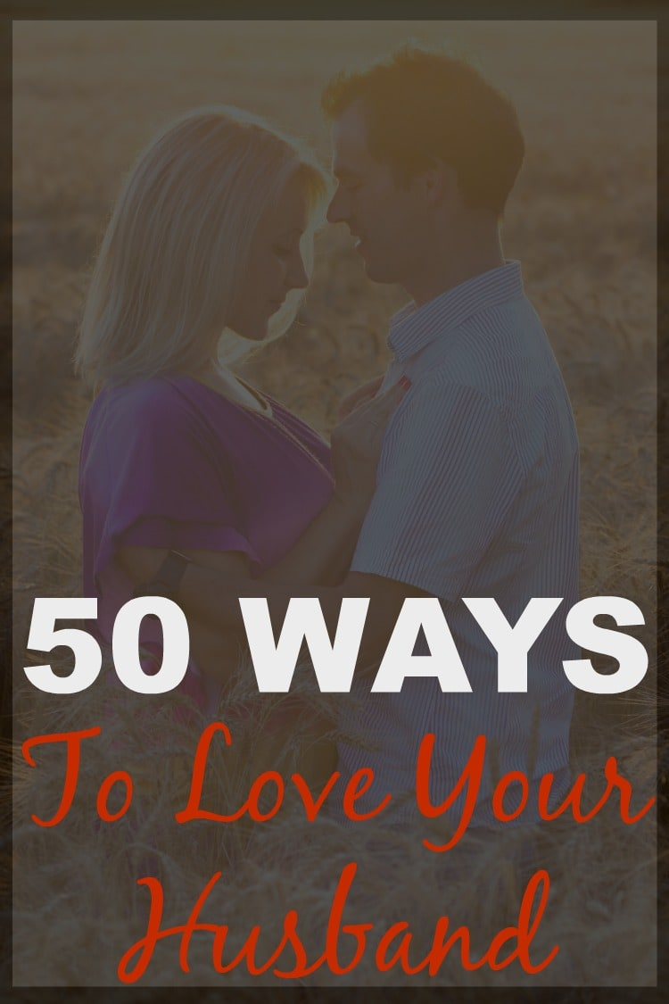 50 Ways to Love Your Husband | Marriage Tips