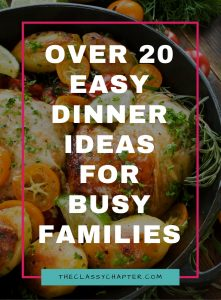 Over 20 Fast and Easy Dinner Ideas