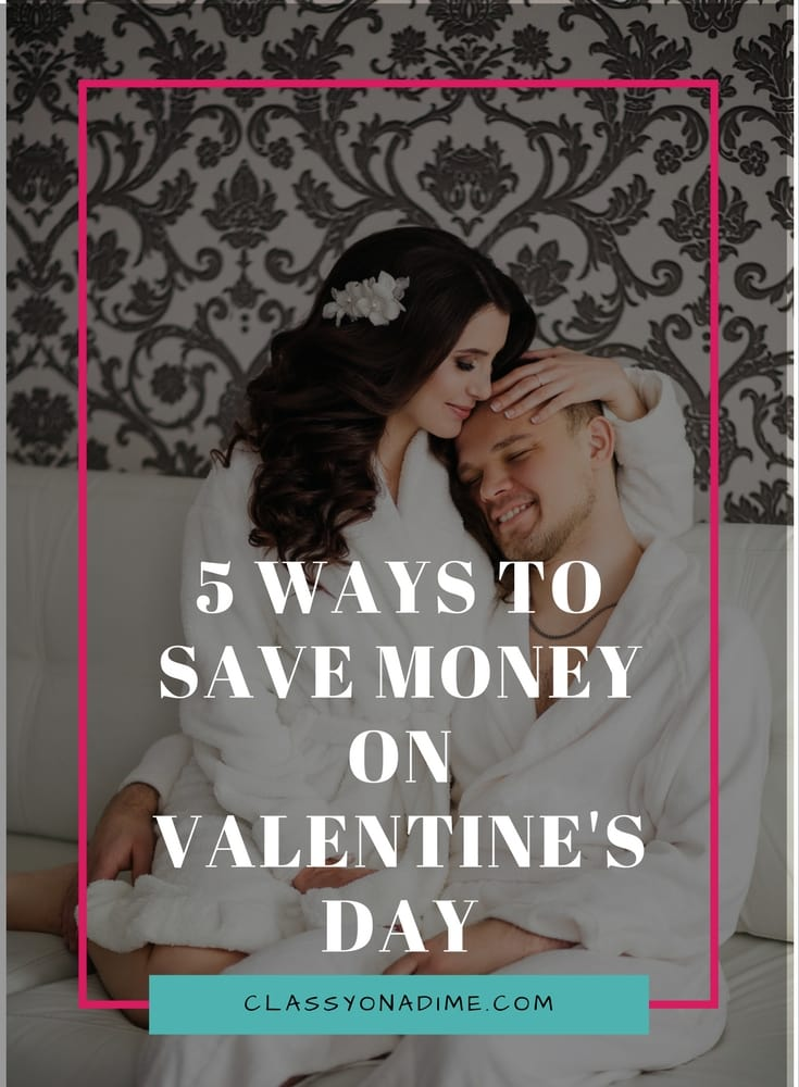Celebrate Valentine's day on a budget this year with these budget friendly tips