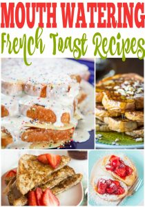 Easy French Toast Recipes That Will Make Your Mouth Water