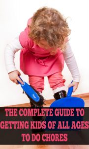 Chores For Kids: Appropriate Chores For Every Age