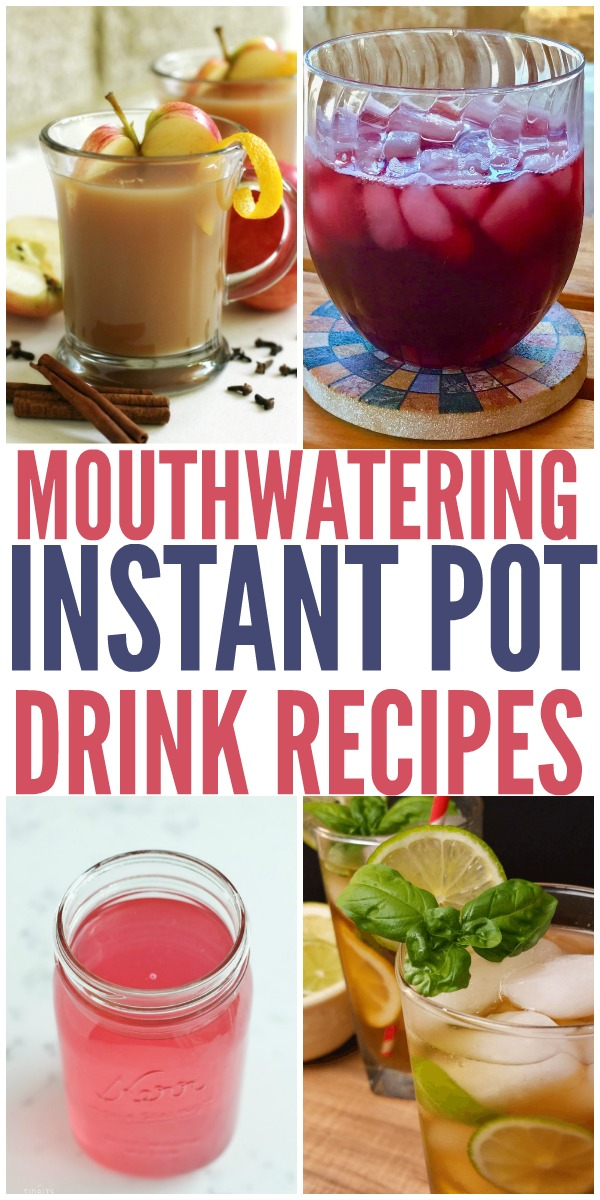 Need some new and exciting Instant Pot recipes? Try these instant pot drink recipes!