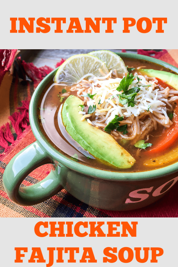 This Instant Pot Chicken Fajita soup is the perfect quick dinner idea for winter. #chicken #instantpot #winter #dinnerideas #easyrecipes #chickenfajitas